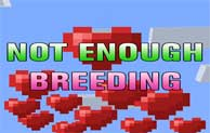 Not Enough Breeding Mod 1.16.5/1.15.2/1.14.4