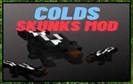 Colds: Skunks (FORGE) Mod 1.16.5